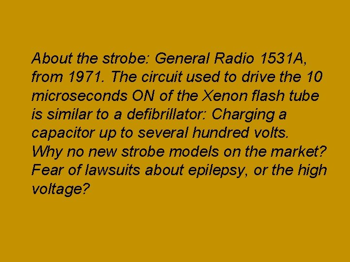 About the strobe: General Radio 1531 A, from 1971. The circuit used to drive