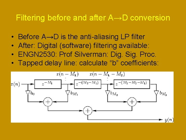Filtering before and after A→D conversion • • Before A→D is the anti-aliasing LP