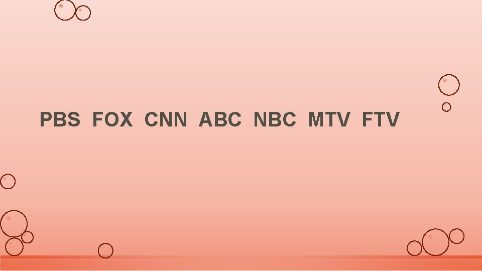 PBS FOX CNN ABC NBC MTV FTV
