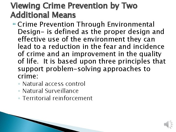 Viewing Crime Prevention by Two Additional Means Crime Prevention Through Environmental Design- is defined