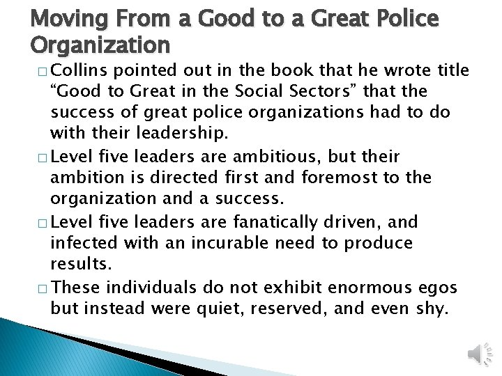 Moving From a Good to a Great Police Organization � Collins pointed out in
