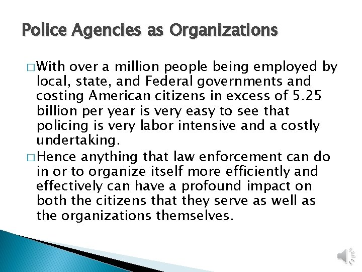 Police Agencies as Organizations � With over a million people being employed by local,