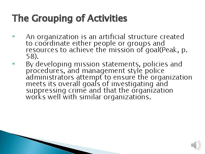 The Grouping of Activities An organization is an artificial structure created to coordinate either