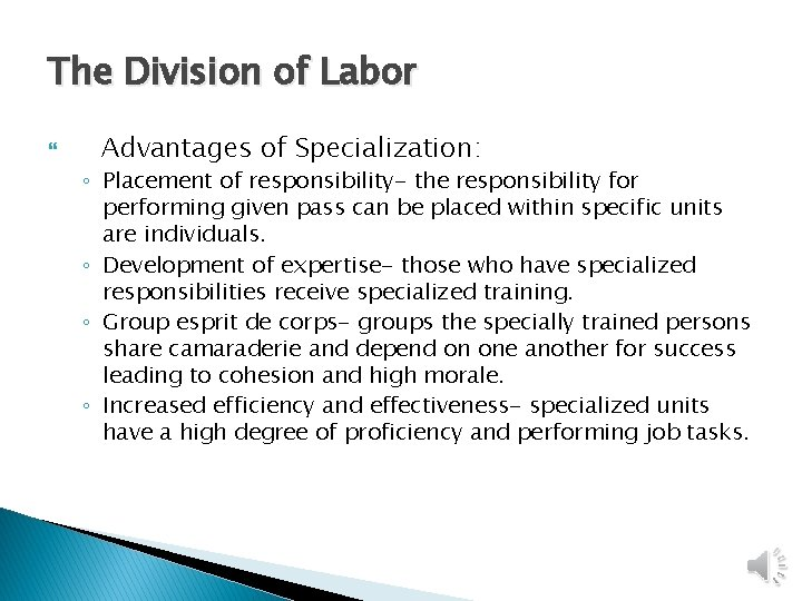 The Division of Labor Advantages of Specialization: ◦ Placement of responsibility- the responsibility for