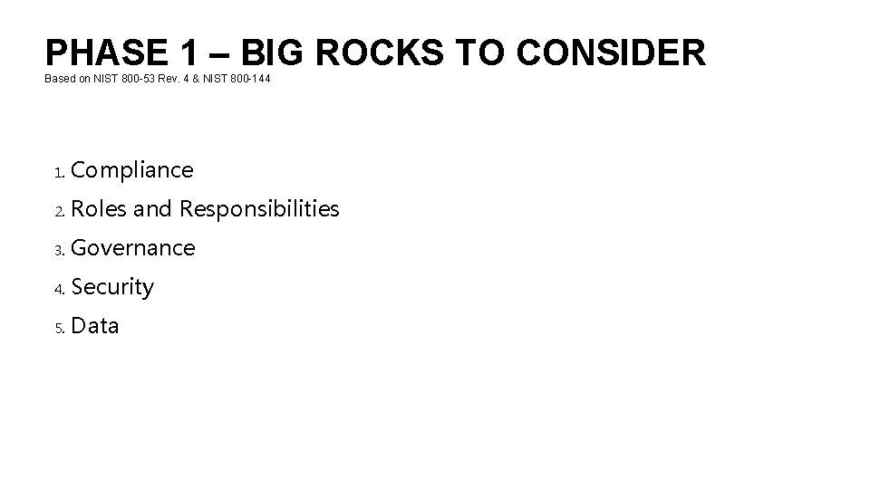 PHASE 1 – BIG ROCKS TO CONSIDER Based on NIST 800 -53 Rev. 4