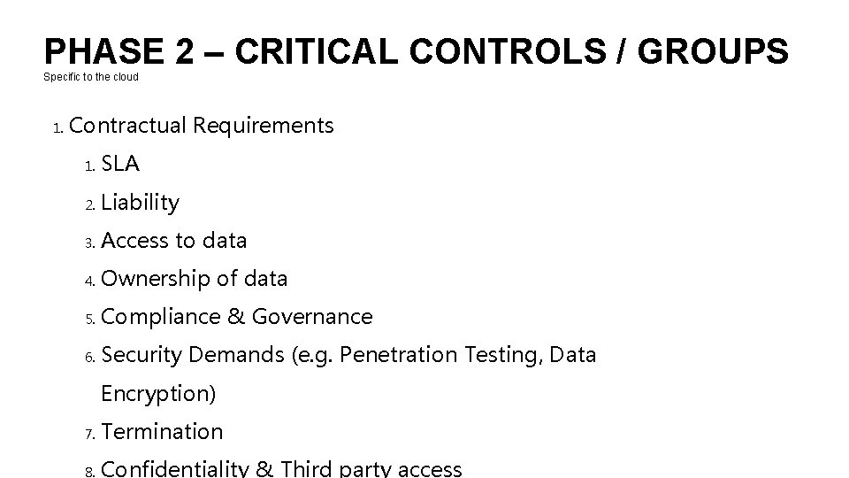 PHASE 2 – CRITICAL CONTROLS / GROUPS Specific to the cloud 1. Contractual Requirements