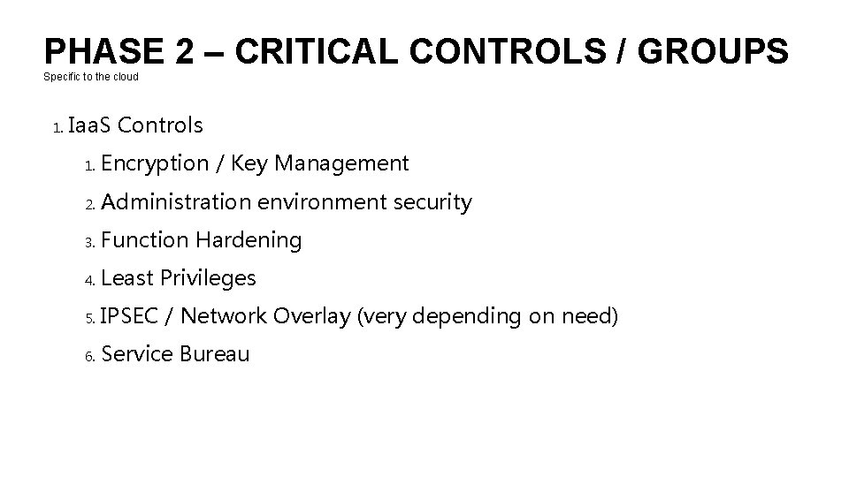 PHASE 2 – CRITICAL CONTROLS / GROUPS Specific to the cloud 1. Iaa. S