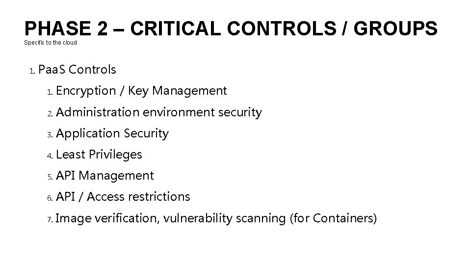PHASE 2 – CRITICAL CONTROLS / GROUPS Specific to the cloud 1. Paa. S