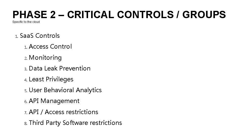 PHASE 2 – CRITICAL CONTROLS / GROUPS Specific to the cloud 1. Saa. S