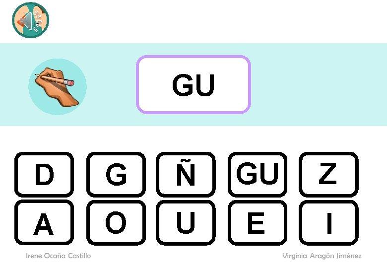 GU D G Ñ GU g Z A O U E I g