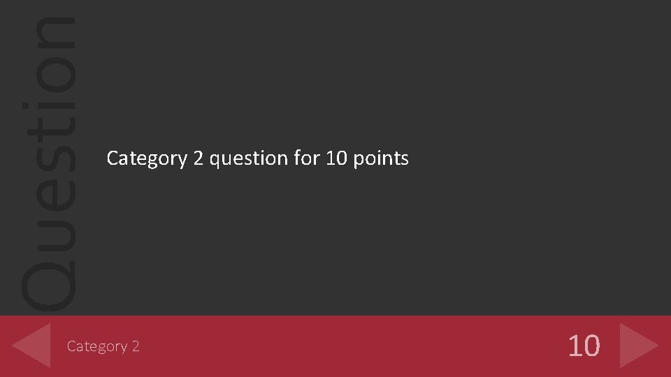 Question Category 2 question for 10 points Category 2 10