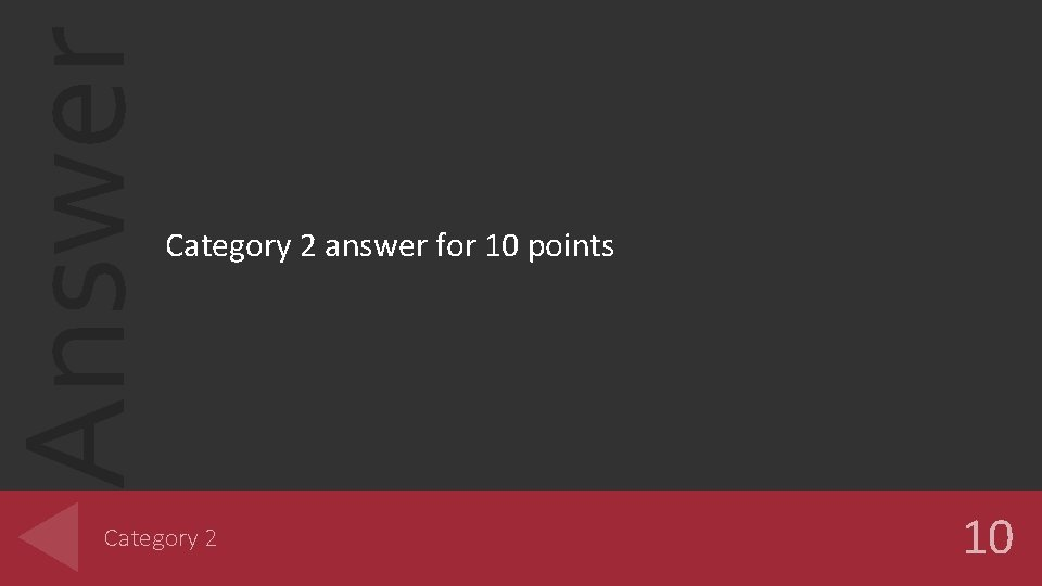 Answer Category 2 answer for 10 points Category 2 10