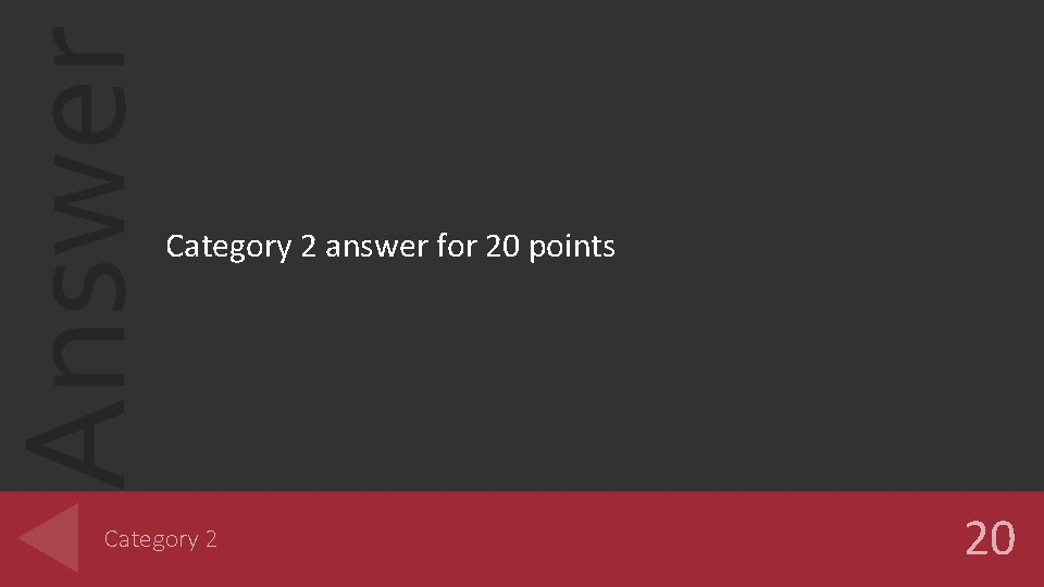 Answer Category 2 answer for 20 points Category 2 20