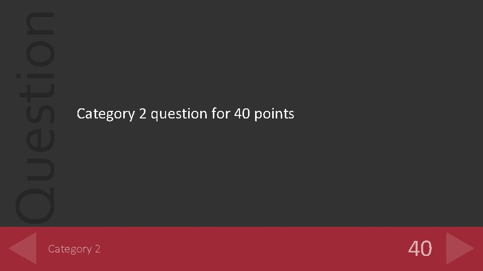 Question Category 2 question for 40 points Category 2 40