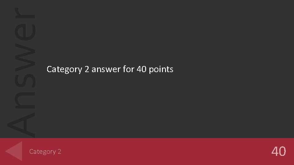 Answer Category 2 answer for 40 points Category 2 40