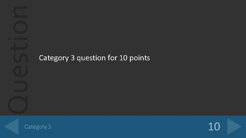 Question Category 3 question for 10 points Category 3 10
