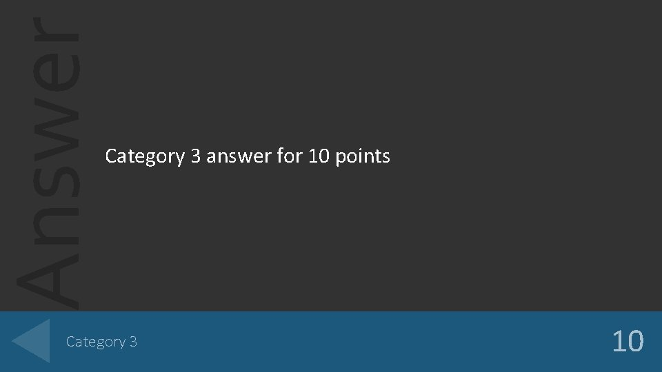 Answer Category 3 answer for 10 points Category 3 10