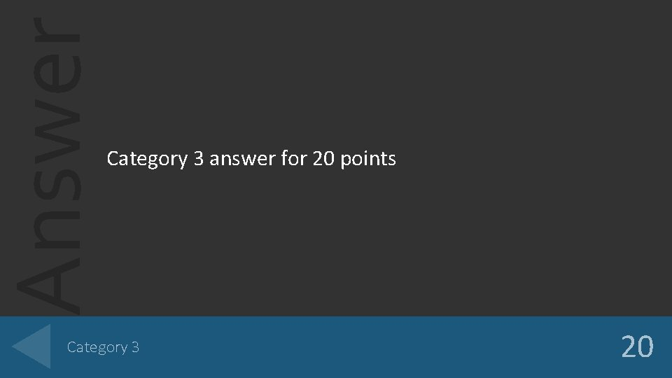 Answer Category 3 answer for 20 points Category 3 20
