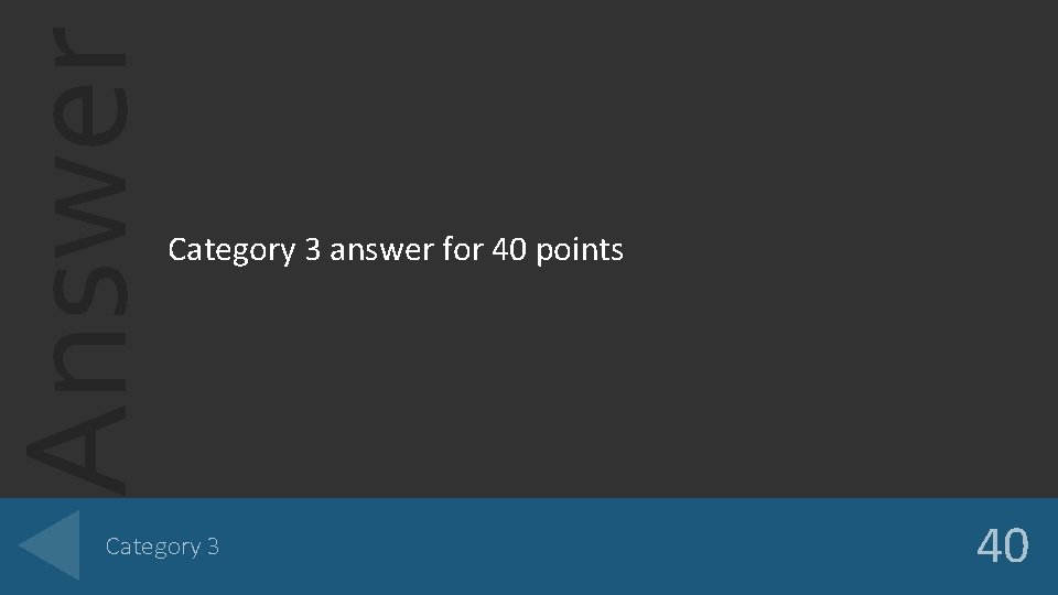 Answer Category 3 answer for 40 points Category 3 40