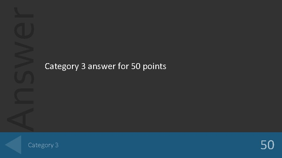 Answer Category 3 answer for 50 points Category 3 50