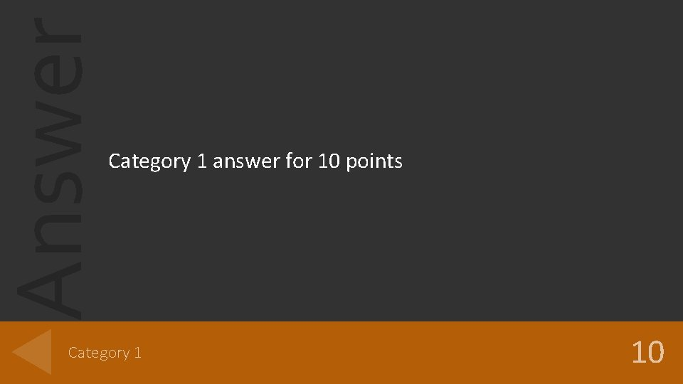 Answer Category 1 answer for 10 points Category 1 10