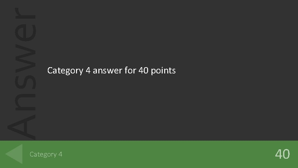 Answer Category 4 answer for 40 points Category 4 40