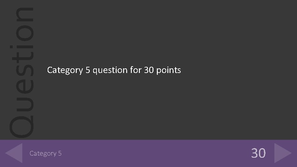 Question Category 5 question for 30 points Category 5 30