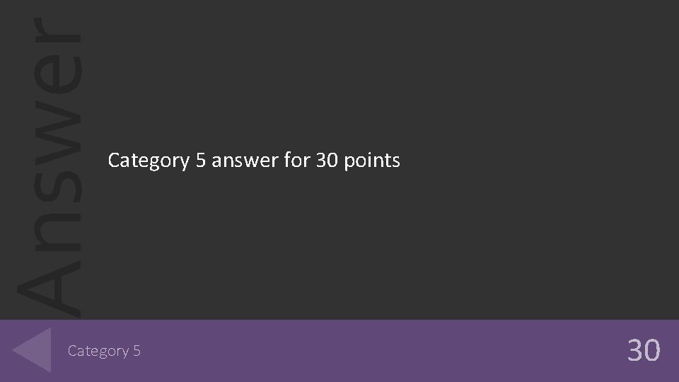 Answer Category 5 answer for 30 points Category 5 30