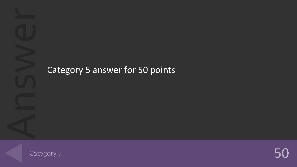 Answer Category 5 answer for 50 points Category 5 50