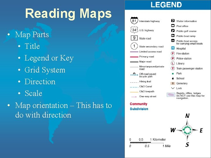 Reading Maps • Map Parts • Title • Legend or Key • Grid System
