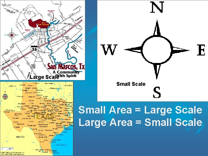 Large Scale Small Area = Large Scale Large Area = Small Scale
