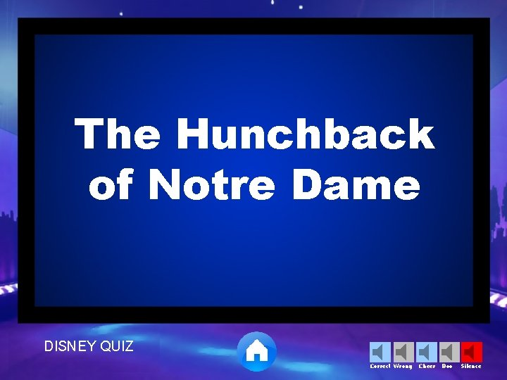The Hunchback of Notre Dame DISNEY QUIZ Correct Wrong Cheer Boo Silence
