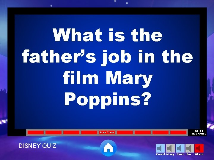 What is the father's job in the film Mary Poppins? GO TO RESPONSE Start
