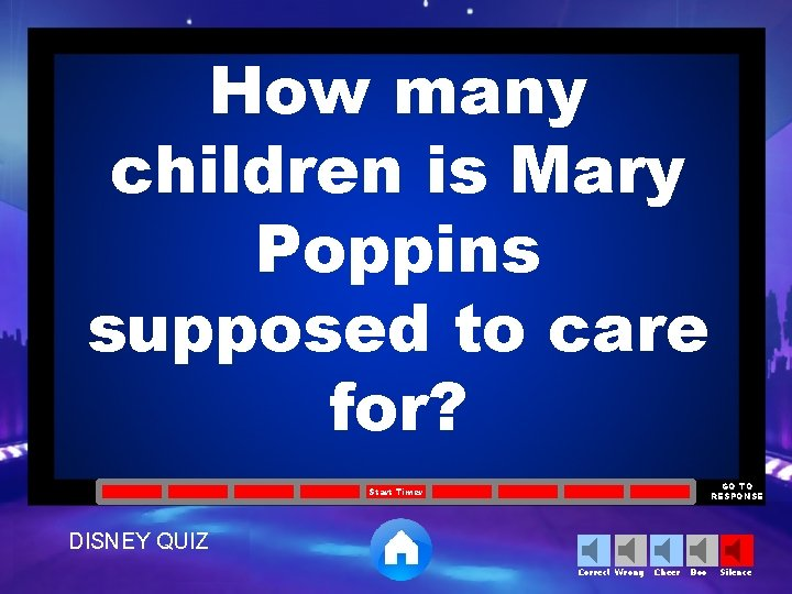 How many children is Mary Poppins supposed to care for? GO TO RESPONSE Start