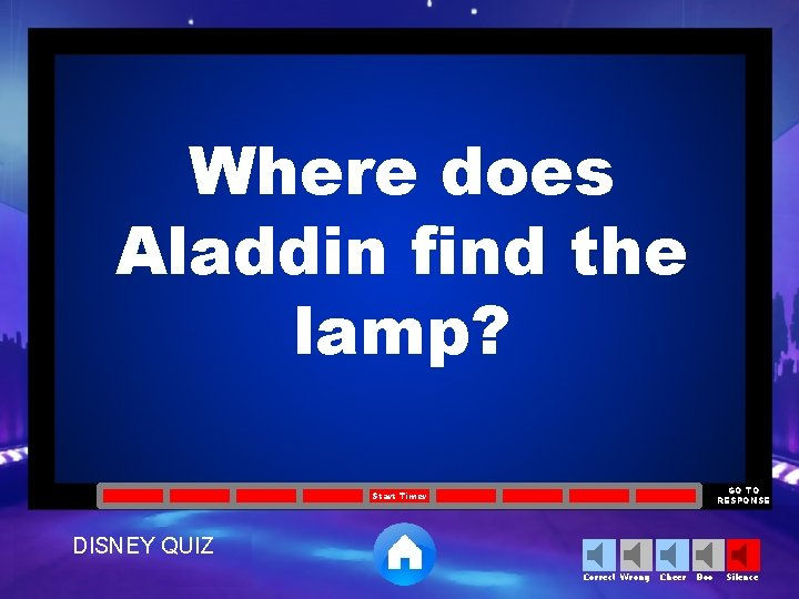 Where does Aladdin find the lamp? GO TO RESPONSE Start Timer DISNEY QUIZ Correct