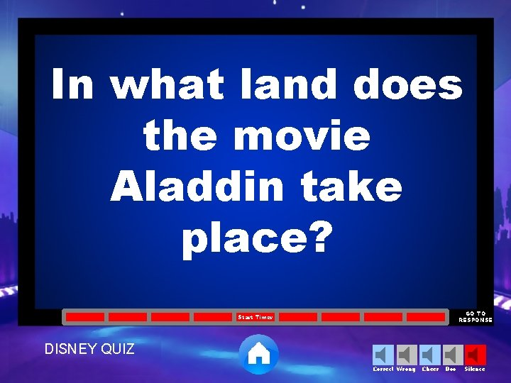 In what land does the movie Aladdin take place? GO TO RESPONSE Start Timer