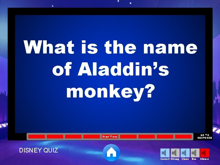 What is the name of Aladdin's monkey? GO TO RESPONSE Start Timer DISNEY QUIZ