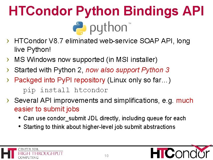HTCondor Python Bindings API › HTCondor V 8. 7 eliminated web-service SOAP API, long