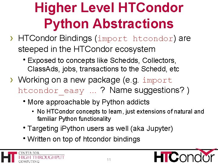 Higher Level HTCondor Python Abstractions › HTCondor Bindings (import htcondor) are steeped in the