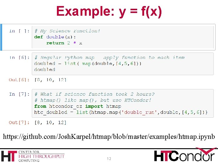 Example: y = f(x) https: //github. com/Josh. Karpel/htmap/blob/master/examples/htmap. ipynb 12