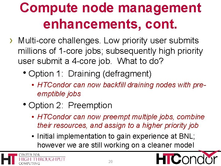 Compute node management enhancements, cont. › Multi-core challenges. Low priority user submits millions of