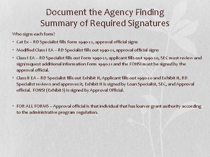 Document the Agency Finding Summary of Required Signatures Who signs each form? • Cat