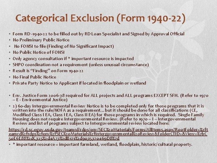 Categorical Exclusion (Form 1940 -22) • • • Form RD -1940 -22 to be