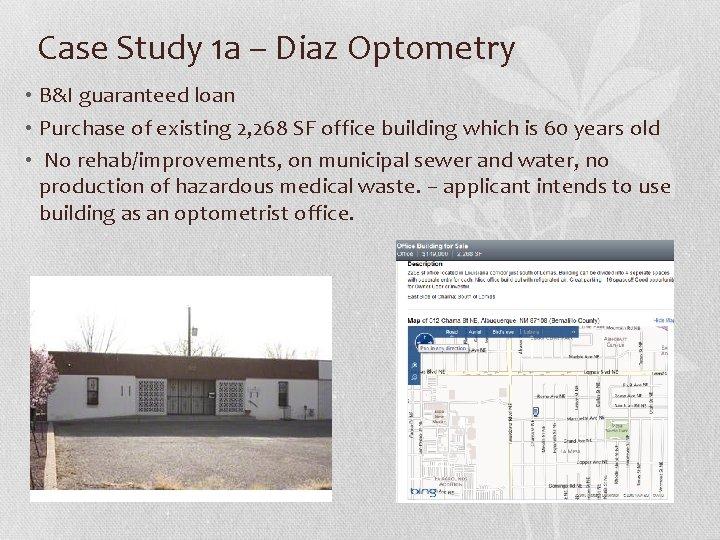 Case Study 1 a – Diaz Optometry • B&I guaranteed loan • Purchase of