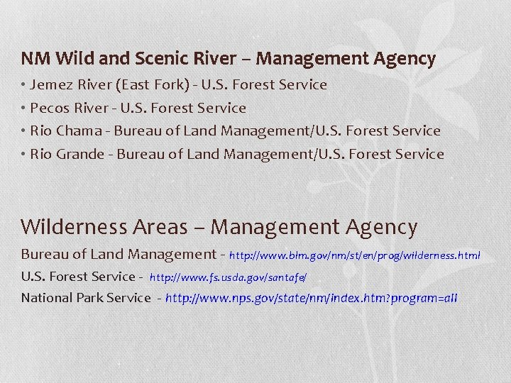 NM Wild and Scenic River – Management Agency • Jemez River (East Fork) -