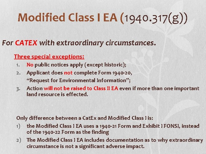 Modified Class I EA (1940. 317(g)) ( For CATEX with extraordinary circumstances. Three special