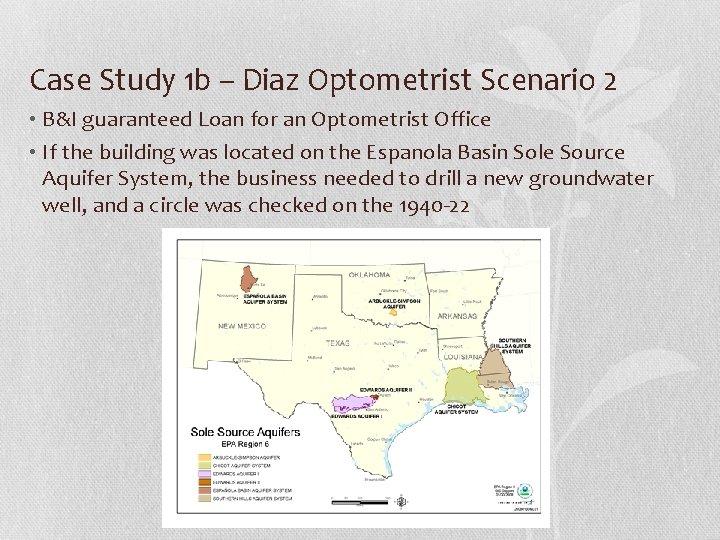 Case Study 1 b – Diaz Optometrist Scenario 2 • B&I guaranteed Loan for