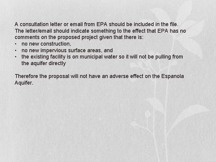 A consultation letter or email from EPA should be included in the file. The