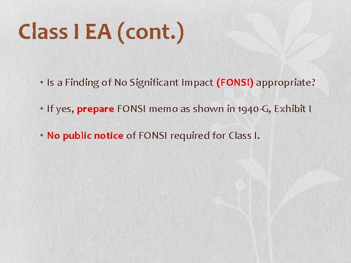 Class I EA (cont. ) • Is a Finding of No Significant Impact (FONSI)