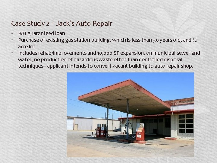 Case Study 2 – Jack's Auto Repair • B&I guaranteed loan • Purchase of